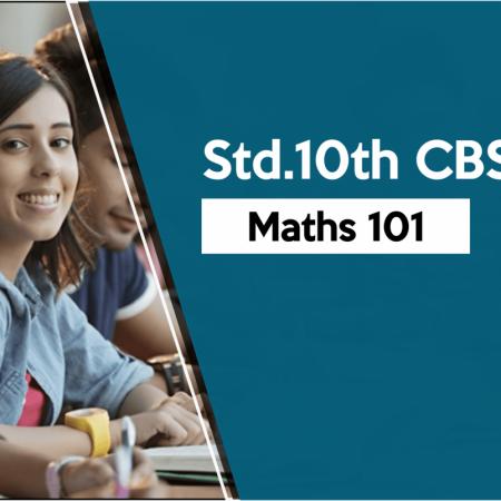 Std 10 CBSE – Maths 101