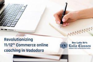 Revolutionizing 11-12th Commerce online coaching in Vadodara -Dev Sirs Lulla Classes