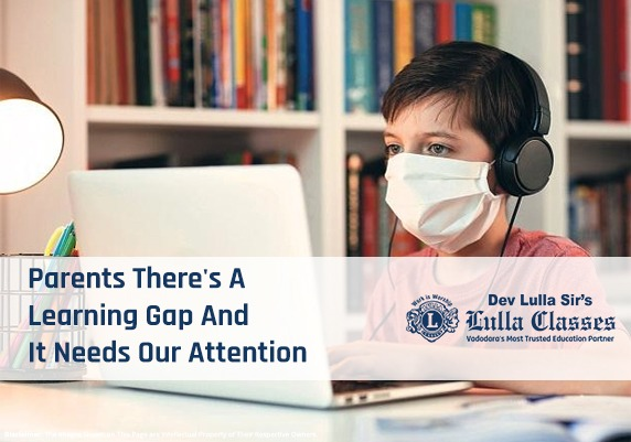 Parents There's A Learning Gap And It Needs Our Attention-Dev Sirs Lulla Classes